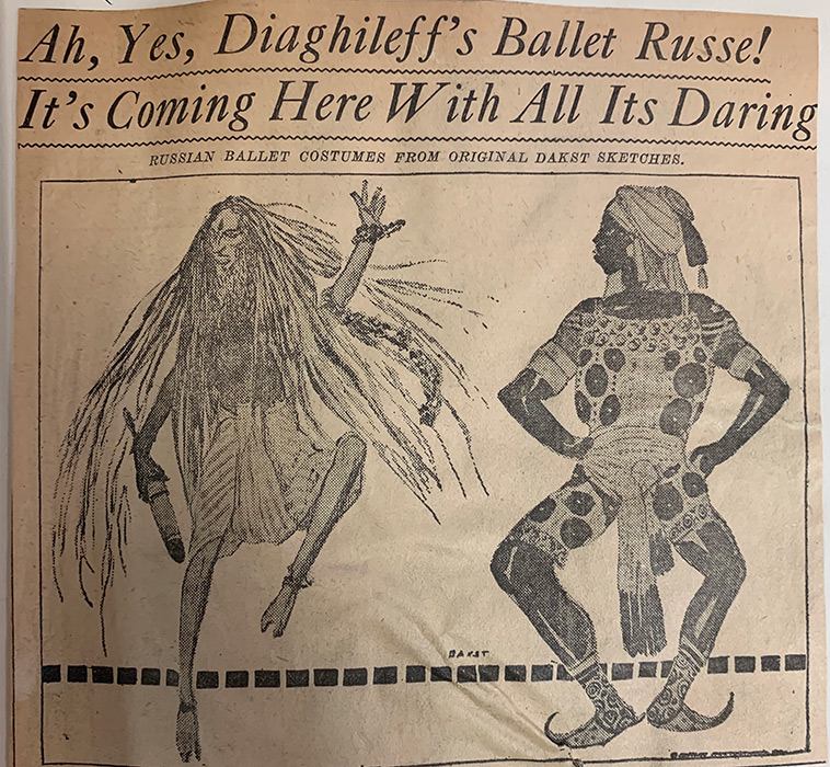 "February 1, 1916 article from the Cleveland Leader with a headline that reads ""Ah, Yes, Diaghileff's Ballet Russe! It's Coming Here With All Its Daring"" and containing original sketches of dancers in costume by Leon Bakst."