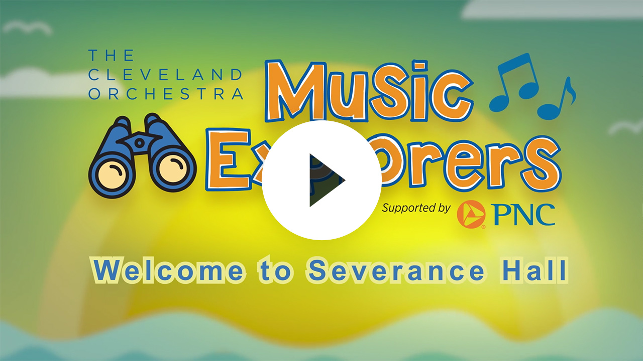 Music Explorers: Welcome to Severance Hall